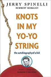 Knots in My Yo-Yo String de Jerry Spinelli