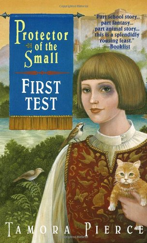 First Test: Book 1 of the Protector of the Small Quartet, Pierce, Tamora