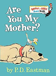 Are You My Mother? de P. D. Eastman