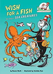 Wish for a Fish: All About Sea Creatures…