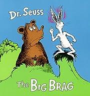 The Big Brag (A Little Dipper Book) de Dr.…
