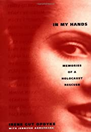 In my hands : memories of a Holocaust…