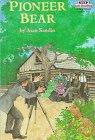 Pioneer Bear: A True Story (Step into…