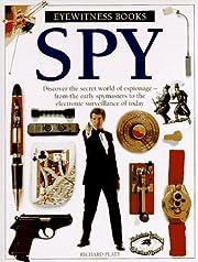 Spy (Eyewitness Books) por Richard Platt
