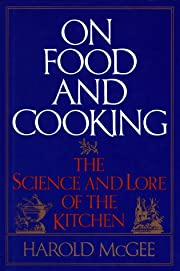 On Food and Cooking: The Science and Lore of…