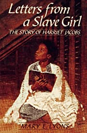 Letters From a Slave Girl: The Story of…