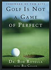 Golf is Not a Game of Perfect de Dr. Bob…