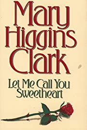 Let Me Call You Sweetheart de Mary Higgins…