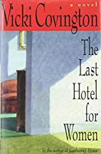 The Last Hotel for Women: A Novel by Vicki…