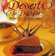 Desserts to Die for – tekijä: Marcel…