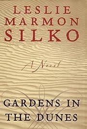 Gardens in the Dunes por Leslie Marmon Silko