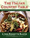 The Italian country table : home cooking from Italy's farmhouse kitchens / Lynne Rossetto Kasper ; color photographs by Dana Gallagher ; design by Stephanie Tevonian ; black-and-white photographs by Lynne Rossetto Kasper