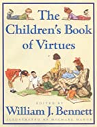 The Children's Book of Virtues by William J.…