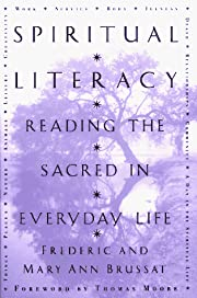 Spiritual Literacy: Reading the Sacred in…