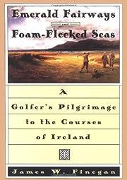 Emerald Fairways and Foam-Flecked Seas: A…