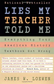 Lies My Teacher Told Me : Everything Your…