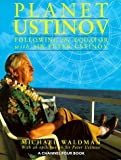 Planet Ustinov : following the equator with Sir Peter Ustinov / Michael Waldman