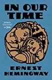 In Our Time (1925) (Book) written by Ernest Hemingway