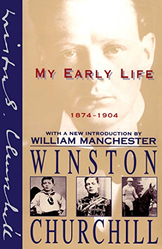 My Early Life: 1874-1904 written by Winston S. Churchill