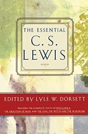 The Essential C. S. Lewis de Lyle W. Dorsett