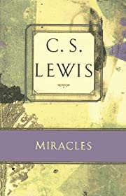 Miracles: A Preliminary Study (C.S. Lewis…