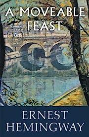 A Moveable Feast – tekijä: Ernest…