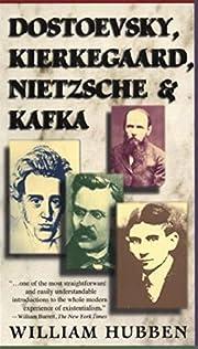 Dostoevsky, Kierkegard, Nietzsche and Kafka…