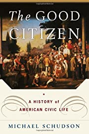 The Good Citizen: A History of American…
