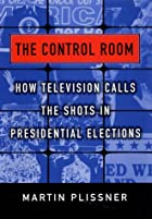 The Control Room: How Television Calls the…