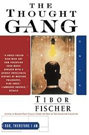 The THOUGHT GANG por Tibor Fischer
