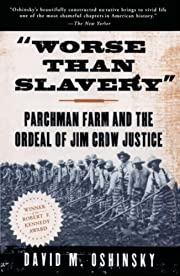 Worse than Slavery: Parchman Farm and the…
