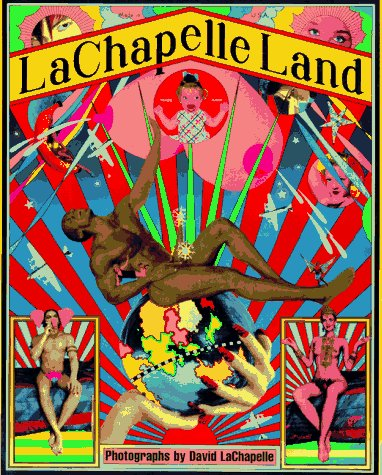 Lachapelle Land: Photographs, Lachapelle, David