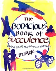 The Bodacious Book of Succulence: Daring to…