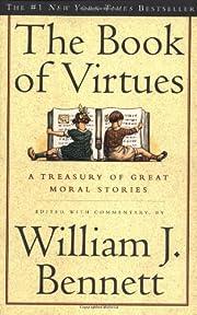 The BOOK OF VIRTUES de William J. Bennett