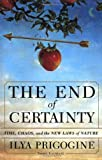The end of certainty : time, chaos, and the new laws of nature / Ilya Prigogine ; in collaboration with Isabelle Stengers