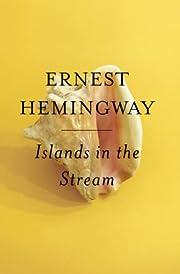 Islands in the Stream av Ernest Hemingway