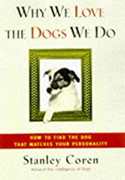 WHY WE LOVE THE DOGS WE DO: How to Find the…