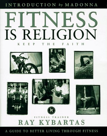 Fitness Is Religion Keep the Faith, Kybartas, Ray
