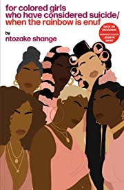 For Colored Girls Who Have Considered…