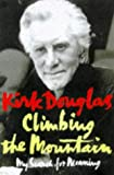 Climbing the mountain : my search for meaning / Kirk Douglas