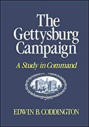 The Gettysburg Campaign: A Study in Command…