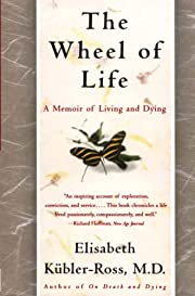 The Wheel of Life: A Memoir of Living and…