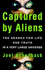 Captured By Aliens: The Search for Life and…
