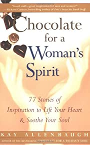Chocolate for a Woman's Spirit: 77 Stories…