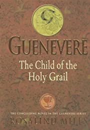 Guenevere 3: The Child of the Holy Grail…