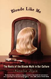 Blonde like me : the roots of the blonde…