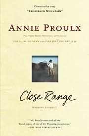 Close Range : Wyoming Stories de Annie…