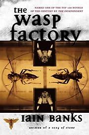 The WASP FACTORY: A NOVEL de Iain Banks