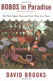 Bobos in Paradise: The New Upper Class and…