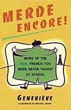 Merde Encore!: More of the Real French You…